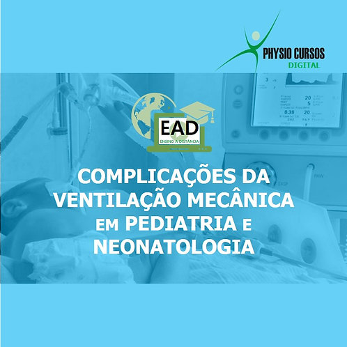 CURSO COMPLICAÇÕES DA VENTILAÇÃO MECÂNICA EM PEDIATRIA E NEONATOLOGIA