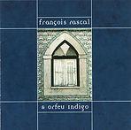 """CD """"François Rascal & Orfeu Indigo"""", produit par la cie Ouvem'Azulis, ouvem azulis, Orléans. avec François Rascal, Thierry Germon, Thierry Leu et Eric Luxey."""