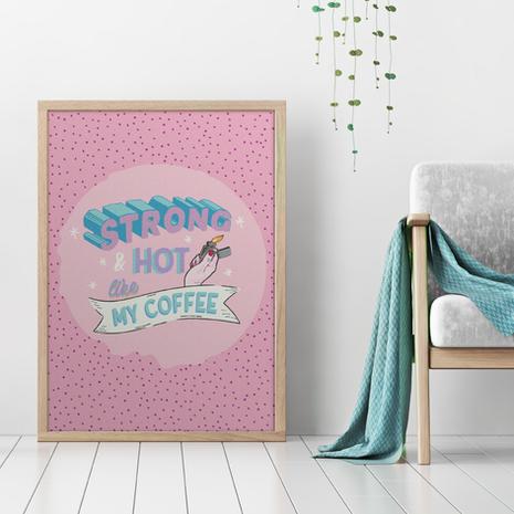 STRONG & HOT LIKE MY COFFEE
