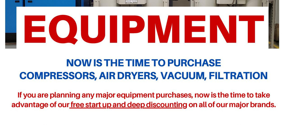 NOW IS THE TIME TO PURCHASE COMPRESSORS, AIR DRYERS, VACUUM, FILTRATION