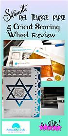 Sihlouette Foil Transfer Paper & Cicut Scorng Wheel Review