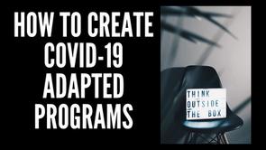 How to Create COVID-19 Adaptive Programs