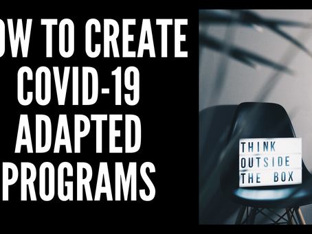 How to Create COVID-19 Adaptive Programs