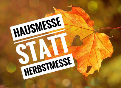 Hausmesse statt Herbstmesse