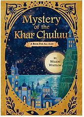 Mystery of the Khar Chuluu by Wilson Whitlow