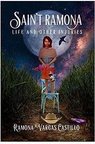 Sain't Ramona: Life and Other Injuries by Ramona Vargas Castillo