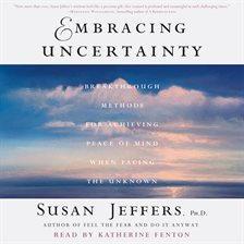 Embracing Uncertainty - Susan Jeffers