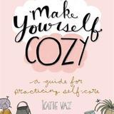 Make Yourself Cozy - Katie Vaz