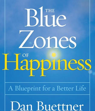 The Blue Zones of Happiness - Dan Buettner
