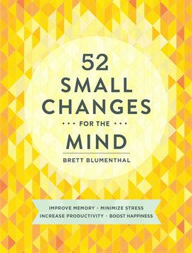 52 Small Changes for the Mind - Brett Blumenthal