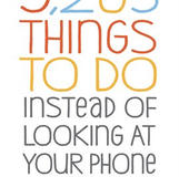 5203 Things to do Instead of Looking at Your Phone - Barbara Ann Kipfer