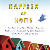 Happier at Home - Gretchen Rubin