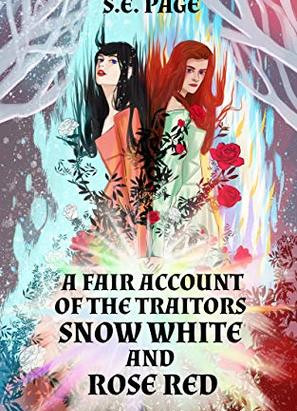 Book Review: A FAIR ACCOUNT OF THE TRAITORS SNOW WHITE AND ROSE RED
