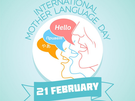 HAPPY INTERNATIONAL MOTHER LANGUAGE DAY! WHY OUR MOTHER TONGUE MATTERS