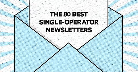 80 Best single-operator newsletters