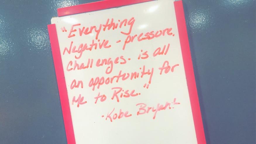 Kobe Bryant Quote on Whiteboard.JPG