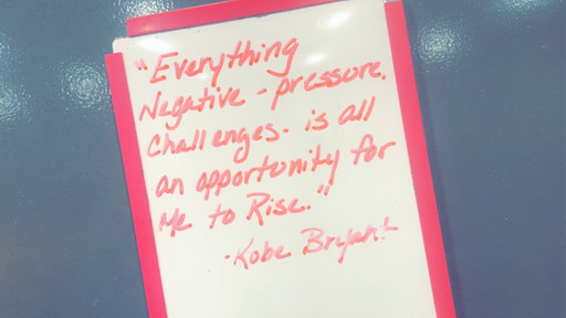 Kobe Bryant Quote on Whiteboard.JPG