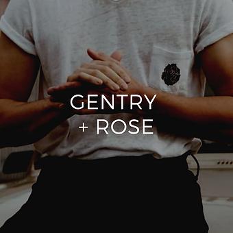 GENTRY + ROSE