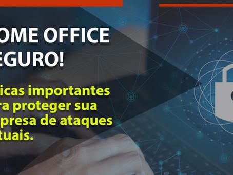 Home Office Seguro! 5 dicas importantes