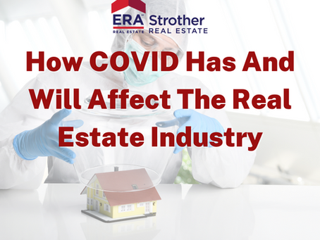 How COVID Has And Will Affect The Real Estate Industry