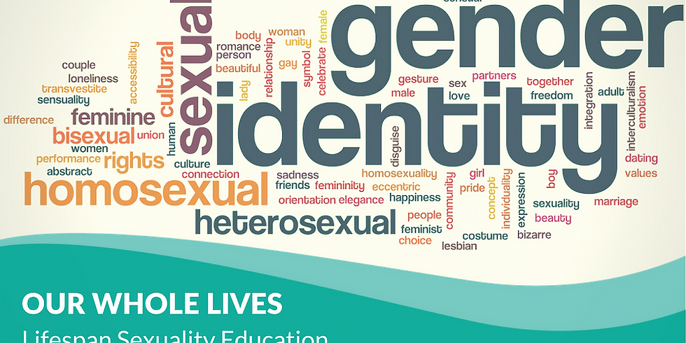 Our Whole Lives: Comprehensive Sex Ed for all, from Kindergarten to the Golden Years