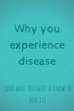 Why we experience disease
