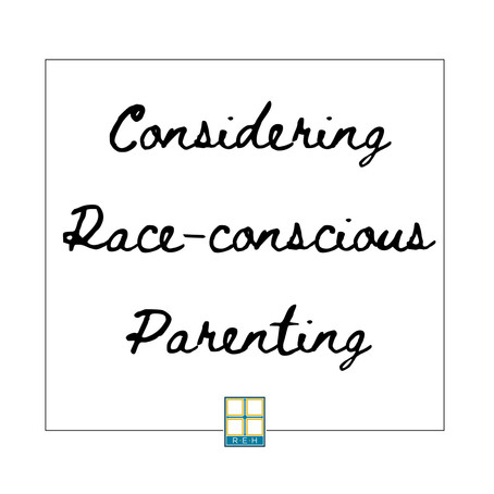 Considering Race-Conscious Parenting