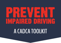 Prevent Impaired Driving: A CADCA Toolkit