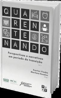 Quarentenando: perspectivas e narrativas em período de transição - vol. 1