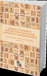 Saberes e Diversidade: aspectos étnico-raciais para construção e formação docente