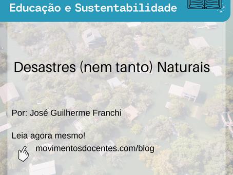 Desastres (nem tanto) Naturais