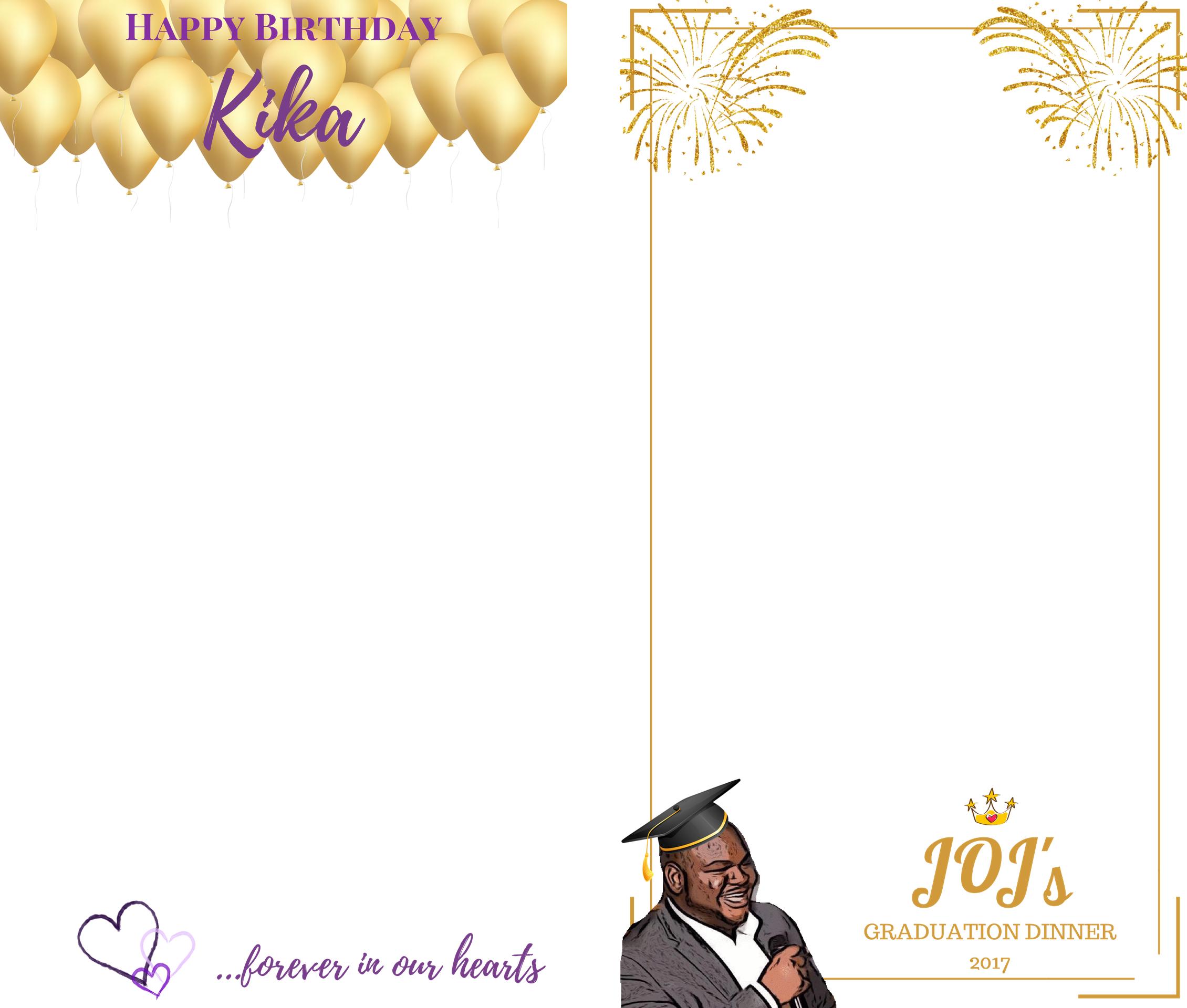 HBD Kika//JOJ's Graduation