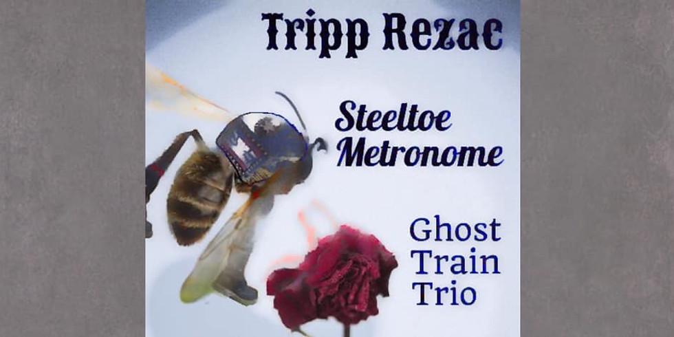 Tripp Rezac/Steeltoe Metronome/Ghost Train Trio