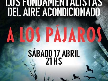 """Los Fundamentalistas presentarán """"A los pájaros"""", su segundo show en línea"""