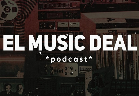 El Music Deal: un podcast para comprender los caminos de la música