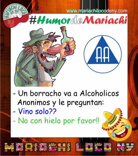 chiste alcoholicos anonimos Mariachi Loc