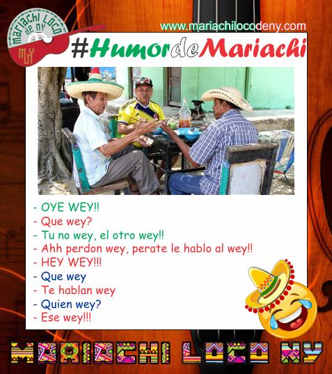 Chiste wey mariachi loco de NY mariachis