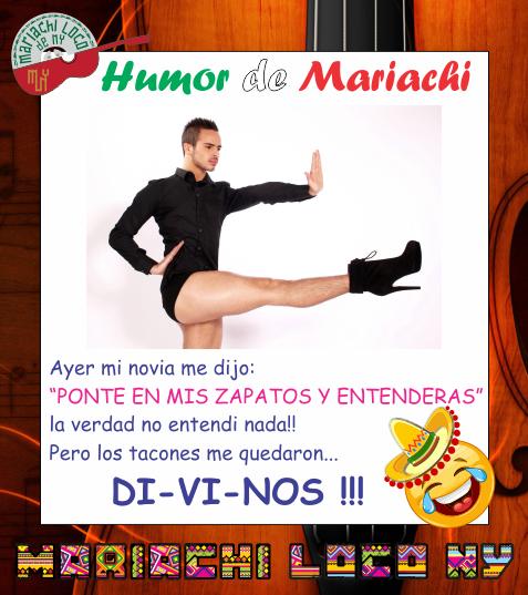 Chiste tacones Mariachi Loco de NY Maria