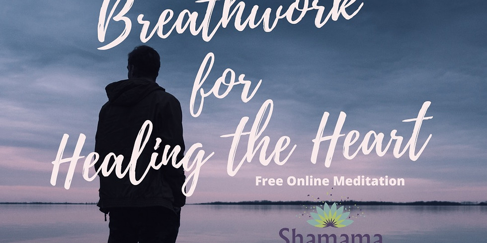 Free Breathwork for Healing the Heart - Online