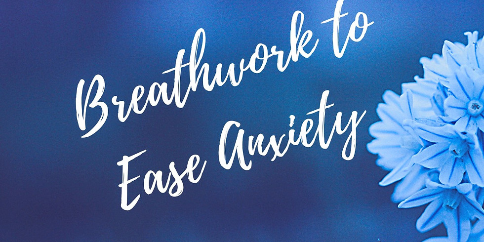 Breathwork to Ease Anxiety
