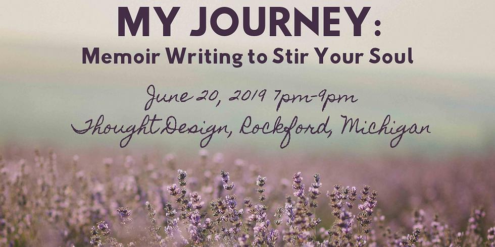 My Journey - Memoir Writing to Stir Your Soul