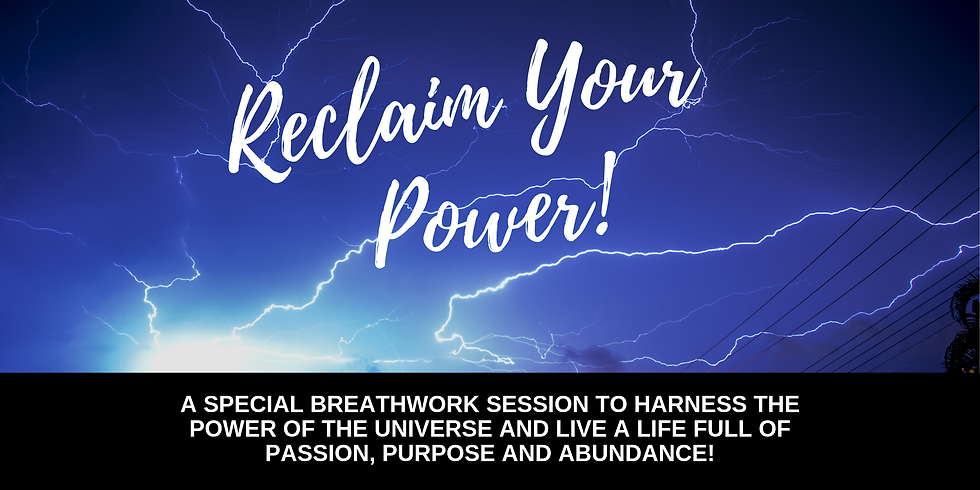 Reclaim Your Power Breathwork!