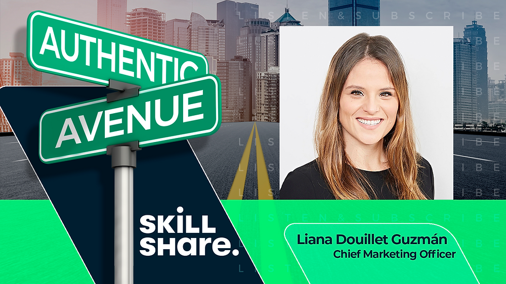 This is the cover for the Authentic Avenue podcast episode with Liana Douillet Guzmán, Chief Marketing Officer of SkillShare, and host Adam Conner.