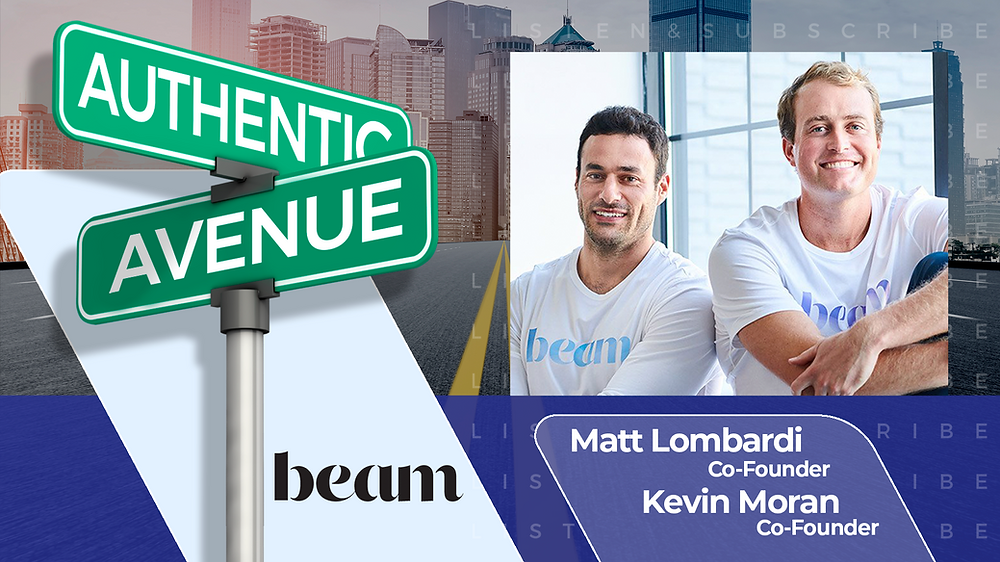 This is the cover for the Authentic Avenue podcast episode with Matt Lombardi and Kevin Moran, Co-Founders of beam, and host Adam Conner.