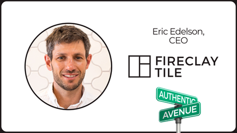 Laying it Down with Fireclay Tile CEO Eric Edelson