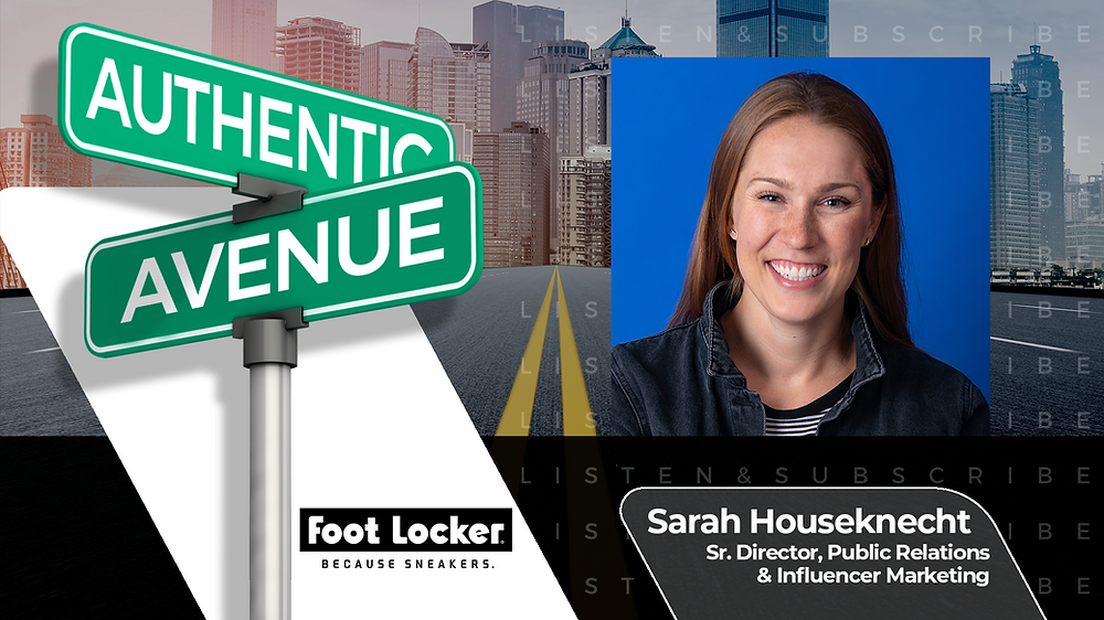 This is the cover for the Authentic Avenue podcast episode featuring Sarah Houseknecht, Sr. Director, Public Relations & Influencer Marketing at Foot Locker, and host Adam Conner.