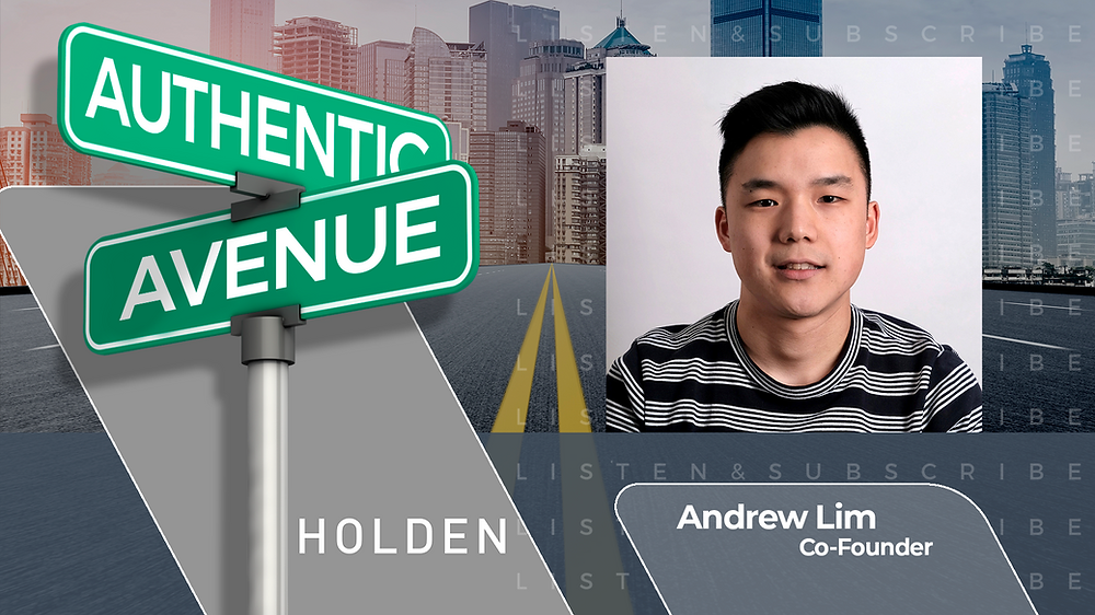 This is the cover for the Authentic Avenue podcast episode featuring Andrew Lim, Co-Founder of Holden, and host Adam Conner.