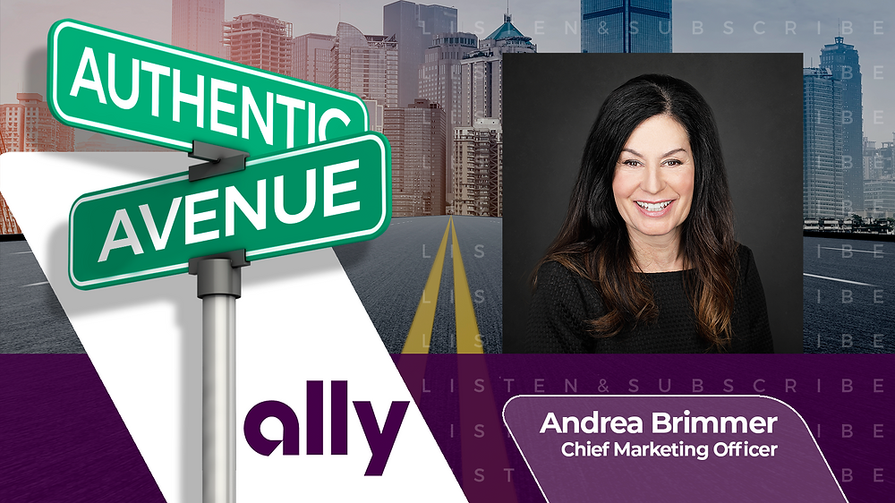 This is the cover for the Authentic Avenue podcast episode featuring Andrea Brimmer, Chief Marketing Officer of Ally, and host Adam Conner.