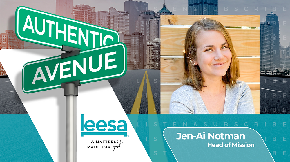 This is the cover for the Authentic Avenue podcast episode featuring Jen-Ai Notman, Head of Mission at Leesa Sleep, and host Adam Conner.