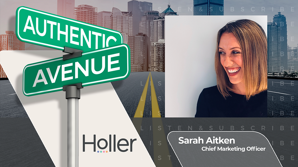 This is the cover for the Authentic Avenue podcast episode with Sarah Aitken, Chief Marketing Officer of Holler, and host Adam Conner.